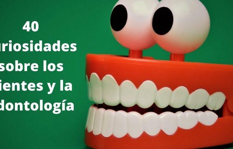 40 curiosidades sobre los dientes y la odontología